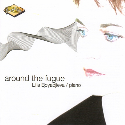 Around the Fugue: Lilia Boyadjieva - piano
