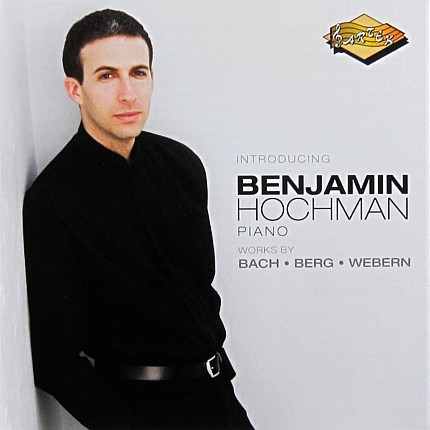 Introducing Benjamin Hochman - Piano Works - Bach Berg Webern